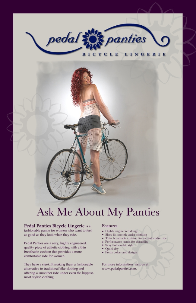 Poster for Pedal Panties: Underwear for extra comfort on your bike saddle that fits under regular clothes. Made in US.