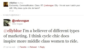 Tweet from @ellyblue: Exclusivity. Commodification. Class. RT @velovogue: Elly - I'm not sure I catch your drift. Why does cycle chic do harm? Tweet response from @velovogue: @ellyblue I'm a believer of different types of marketing. I think cycle chic does inspire more middle class women to ride.